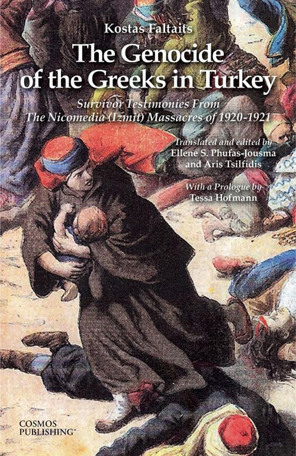 The Genocide of the Greeks in Turkey: Survivor Testimonies from the Nicomedia (Izmit) Massacres of 1920-1921