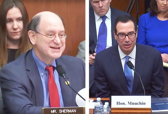 Rep. Brad Sherman (left) questioning Treasury Secretary Mnuchin on efforts to secure a U.S.-Armenia Double Tax Treaty