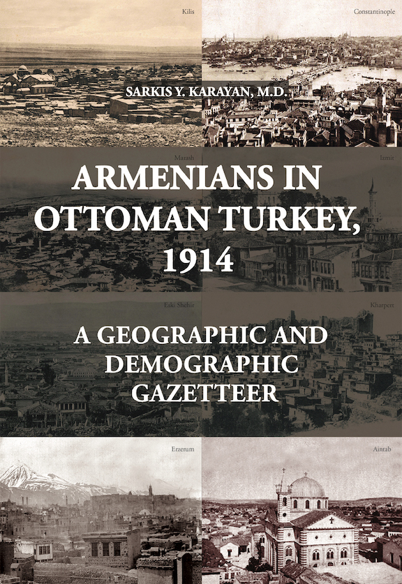 Armenians in Ottoman Turkey, 1914: A Geographical and Demographic Gazetteer