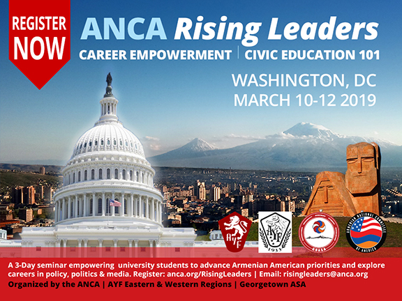Armenian American university students are encouraged to register today for the ANCA Rising Leaders Seminar, to be held from March 10-12th Washington, DC. The program is organized in conjunction with the AYF Eastern and Western U.S. and Georgetown ASA.  To register, visit anca.org/RisingLeaders