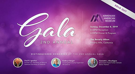 The Armenian American Museum's 2nd Annual Gala is officially sold out. The Gala will be held on Sunday, Dec. 8