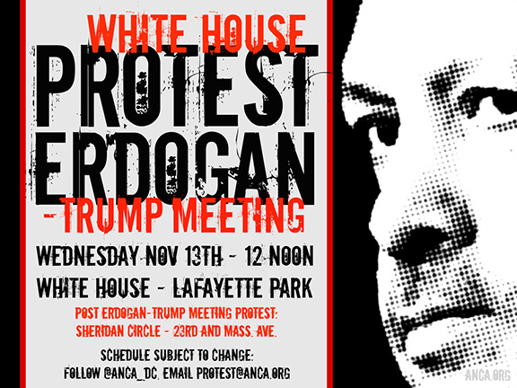 The ANCA is working with a coalition of Greek American, Assyrian/Chaldean/Syriac American, Kurdish American, Arab American, and other human rights groups protesting President Erdogan's upcoming November 13th meeting with President Trump.