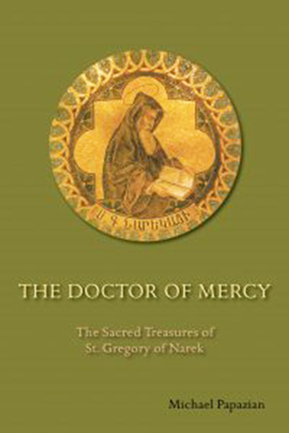 """""""The Doctor of Mercy: The Sacred Treasures of St. Gregory of Narek"""" by Michael Papazian"""