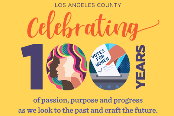 The Los Angeles County Women and Girls Initiative is proud to kick-off a year-long celebration of the suffrage movement