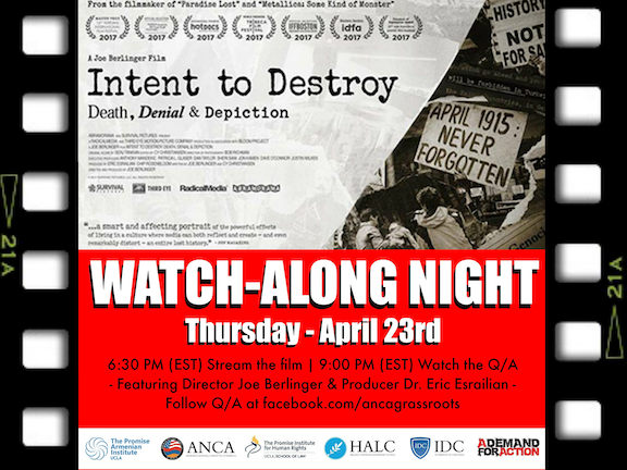 """oin the Watch-Along of the Armenian Genocide documentary, """"Intent to Destroy,"""" then view the Q/A with Director Joe Berlinger and Producer Dr. Eric Esrailian, moderated by the ANCA's Aram Hamparian."""