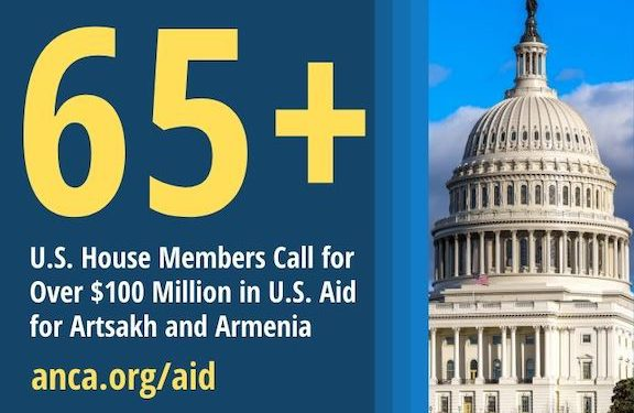 Over 65 House Members Call for $100 Million in U.S. Aid for Artsakh and Armenia
