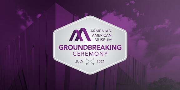 Armenian American Museum Groundbreaking Set For July 11