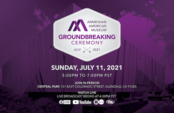 Armenian American Museum Invites Community to Attend Groundbreaking Ceremony