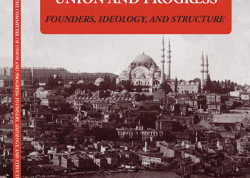 Fresno State Armenian Studies Publishes Book on Committee of  Union and Progress